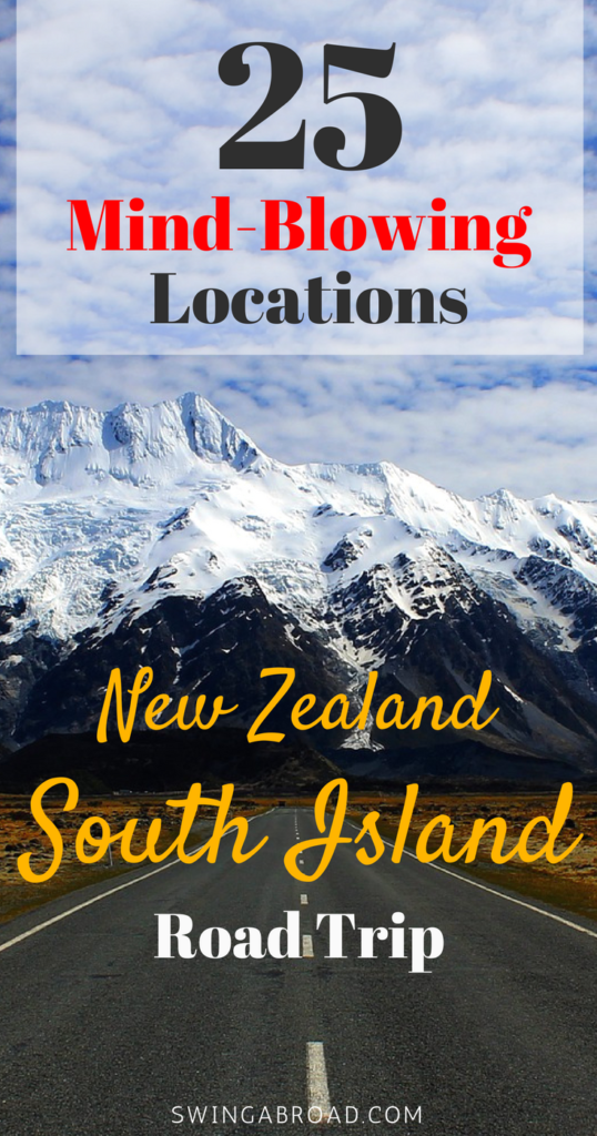 25 Mind-Blowing Locations For New Zealand South Island Road Trip