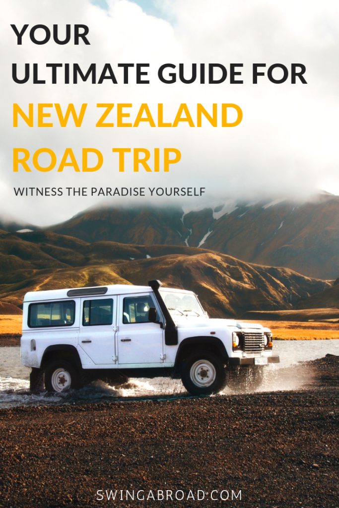 Your Ultimate Guide to Road Trip in New Zealand. Sharing all the things I wish I knew before going for my New Zealand road trip, and destinations to visit in South Island. 5500+ words, it's the ONLY guide you'll ever need. Click here to learn everything about New Zealand Road Trip. #swingabroad #travel #newzealand