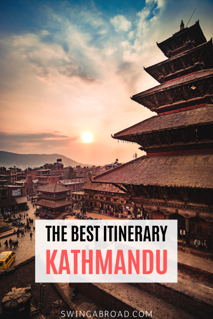The Best Itinerary For Kathmandu