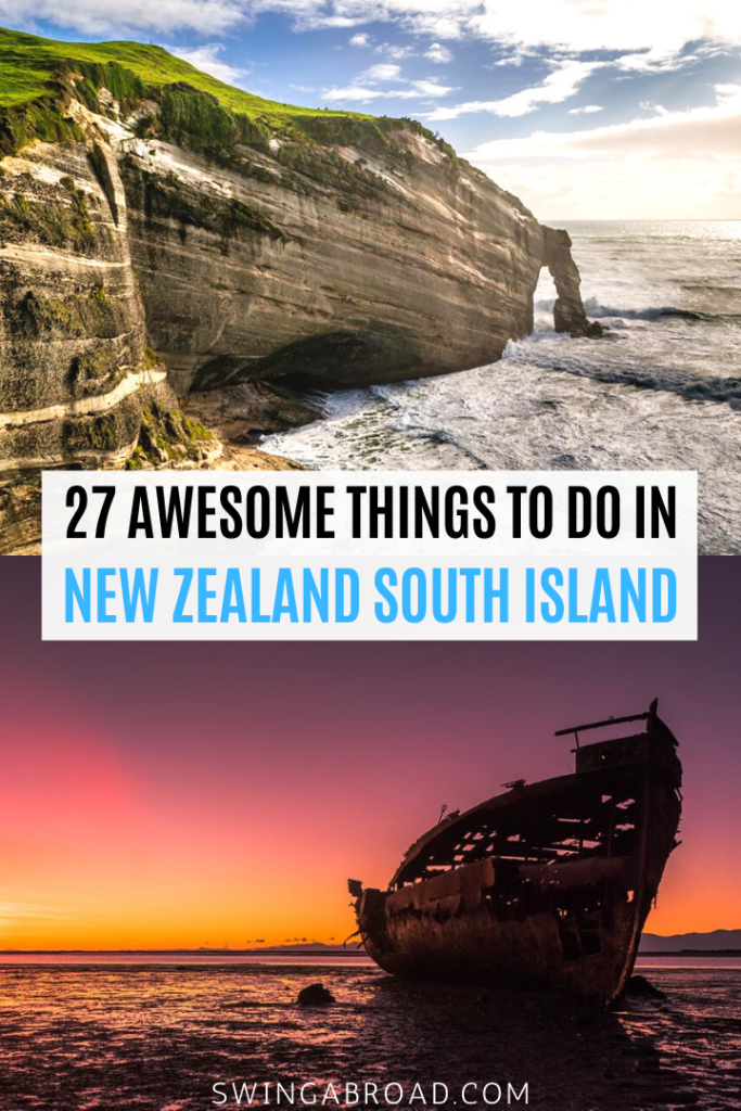 27 Awesome Things to do in New Zealand South Island