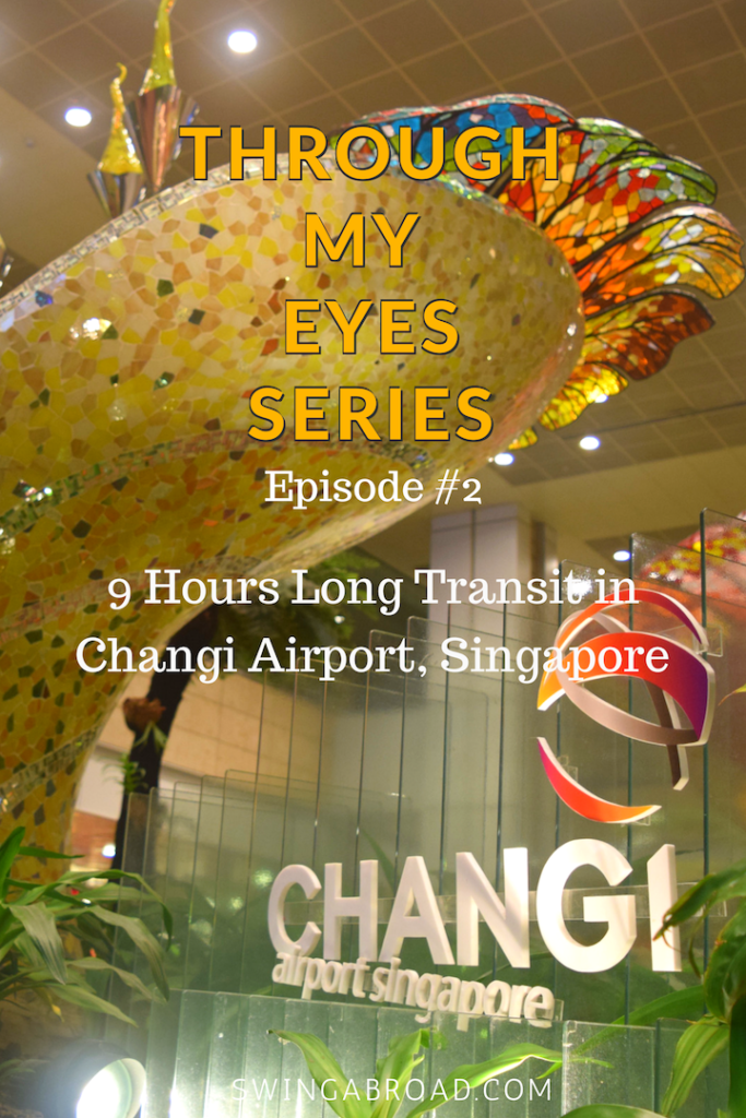 9 Hours Long Transit in Changi Airport, Singapore