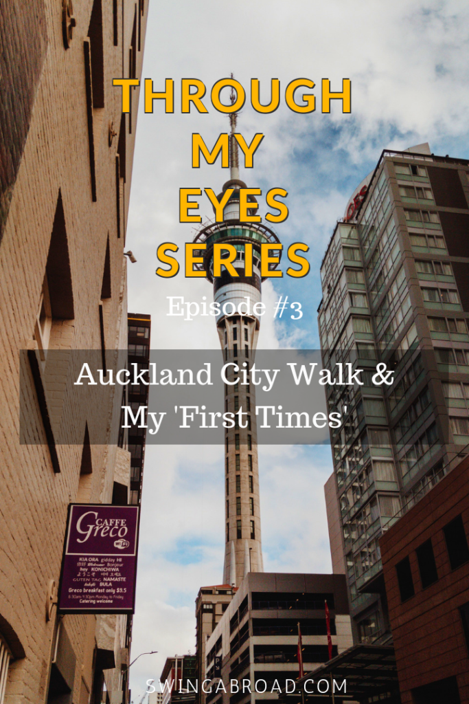 Auckland City Walk & My 'First Times'