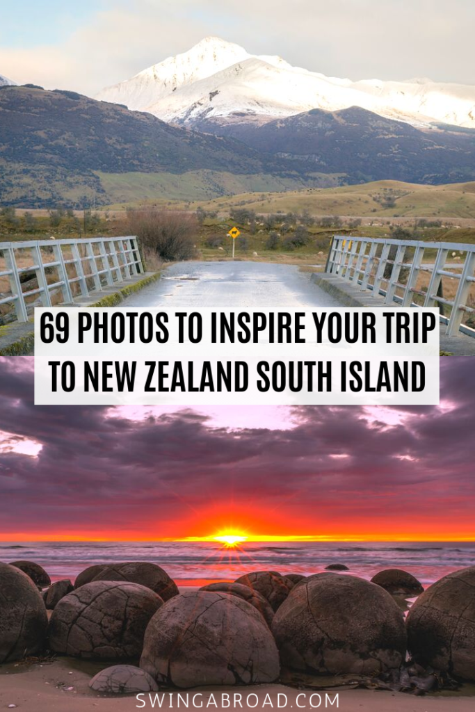 69 Photos to Inspire Your Trip to New Zealand South Island