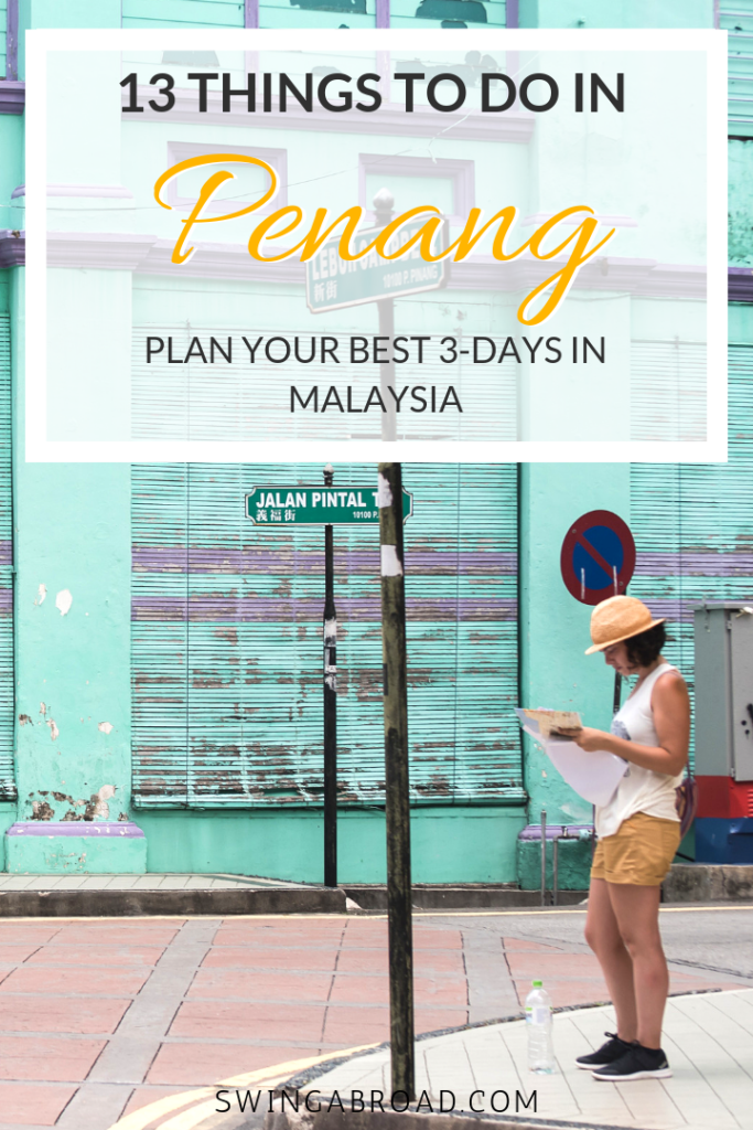13 Things to Do in Penang Pin