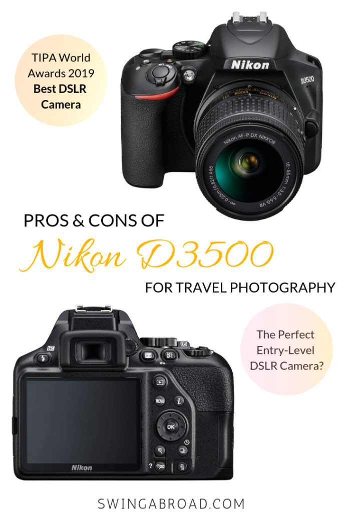 Pros and Cons of Nikon D3500 For Travel Photography