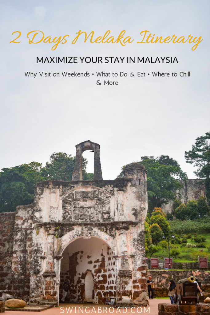 2 Days Melaka Itinerary - What to do & eat, where to chill & more
