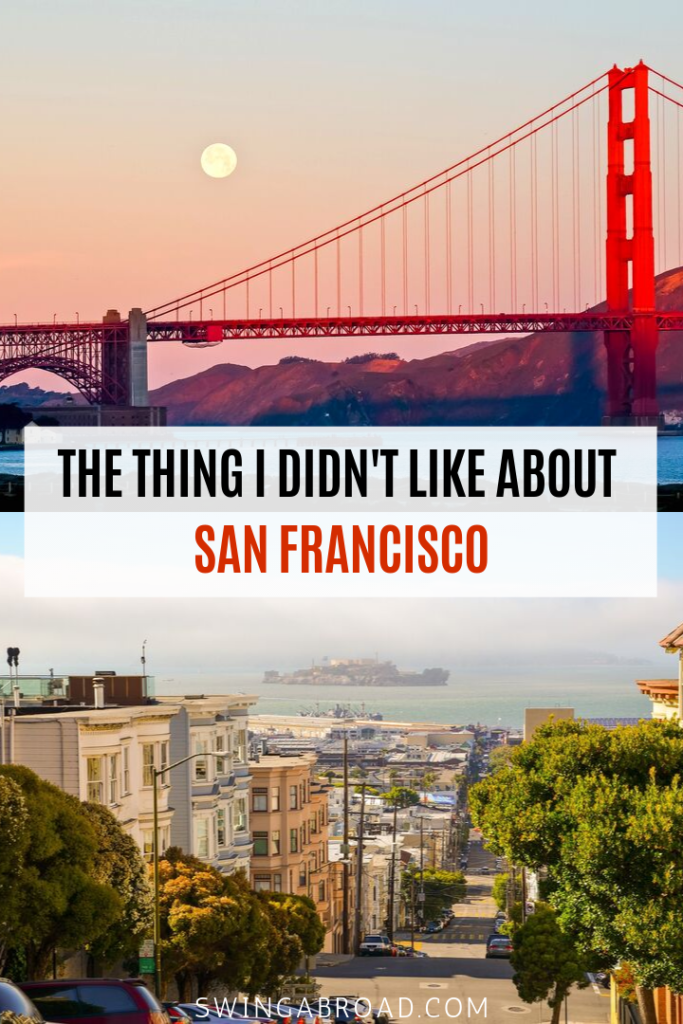 The Thing I Didn't Like About San Francisco