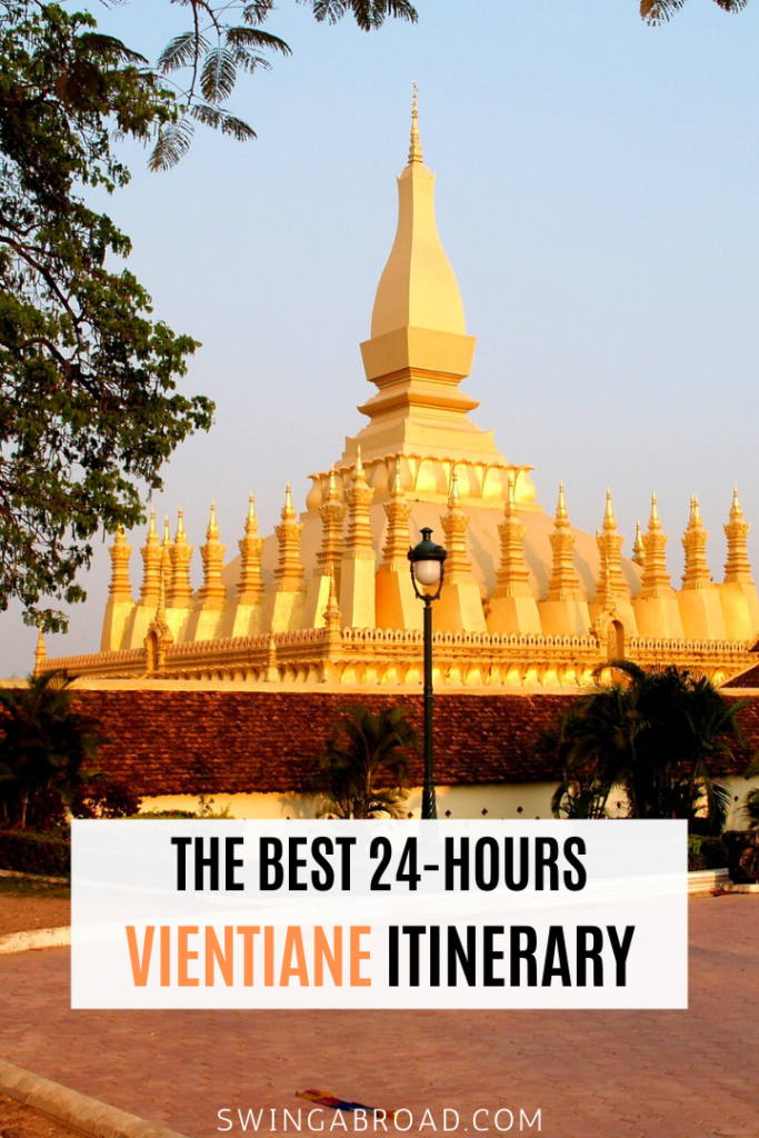 The Best 24 Hours Vientiane Laos Itinerary