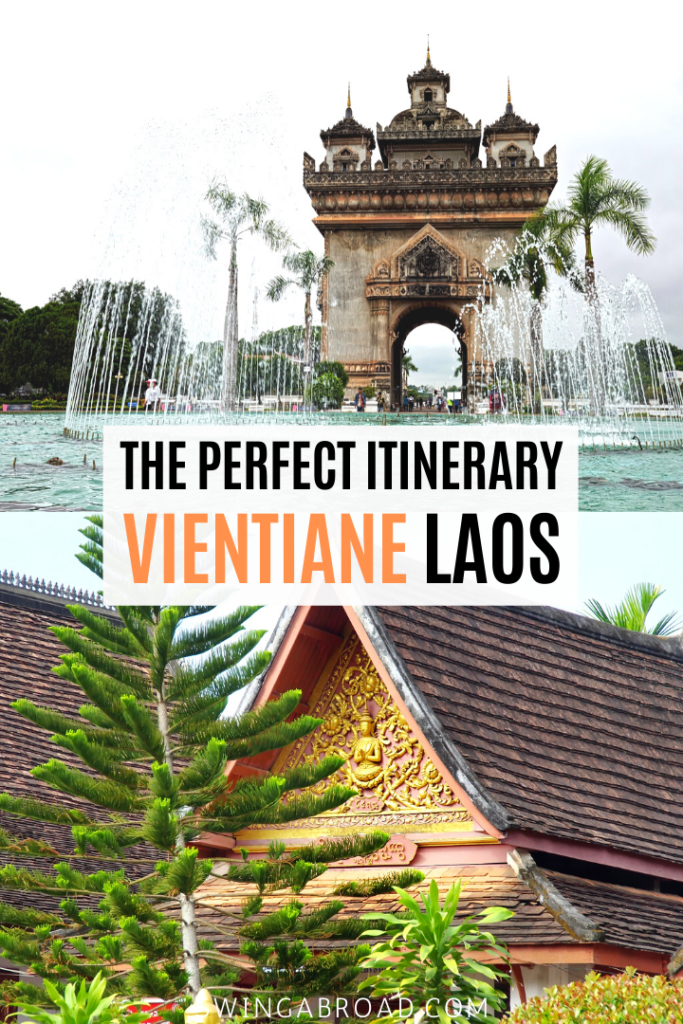 The Perfect Itinerary For Vientiane Laos