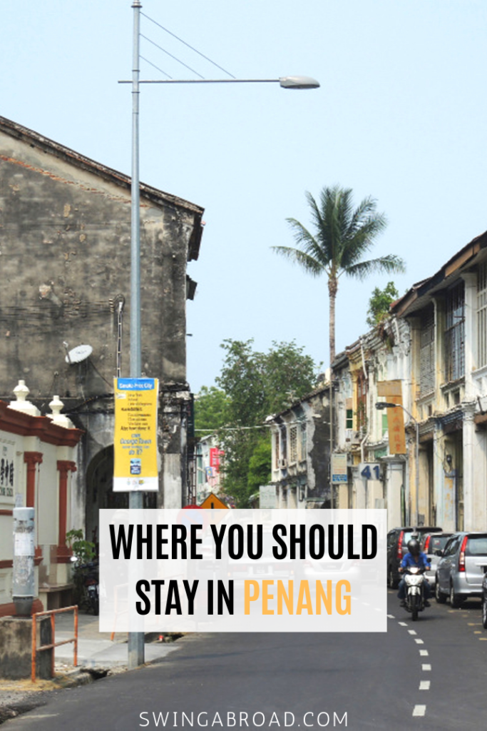 Where You Should Stay in Penang